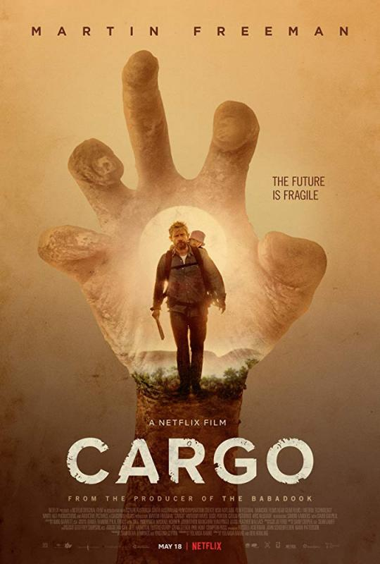 Poster for Cargo (2017): Quarantine Cinema featuring a large clawed hand in the background grabbing at Margin Freeman carrying a child.