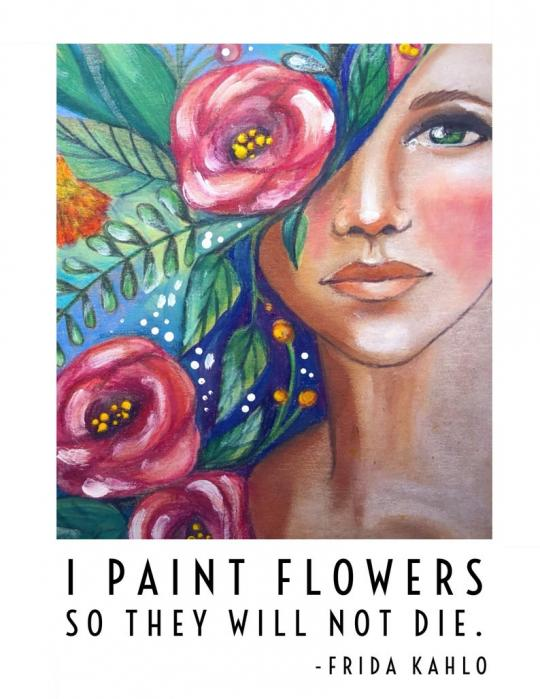 "Inspired by Jaymee Laws. A painting of a woman with roses in her blue hair by Jaymee Laws with the Frida Kahlo quote ""I paint flowers so they will not die."""